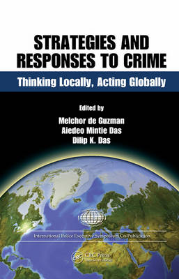 Strategies and Responses to Crime: Thinking Locally, Acting Globally - International Police Executive Symposium Co-Publications (Hardback)