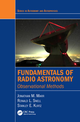 Fundamentals of Radio Astronomy: Observational Methods - Series in Astronomy and Astrophysics (Hardback)
