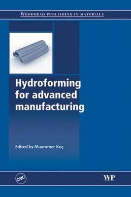 Hydroforming for Advanced Manufacturing (Hardback)