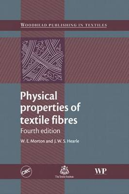 Physical Properties of Textile Fibres, Fourth Edition (Hardback)
