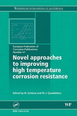 Novel Approaches to Improving High Temperature Corrosion Resistance - EFC 47 (Hardback)