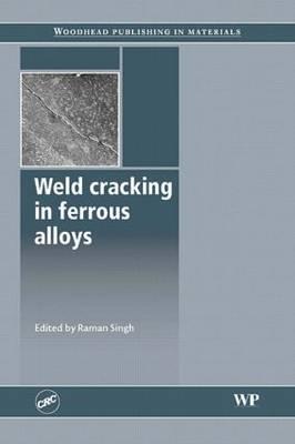 Weld Cracking in Ferrous Alloys (Hardback)