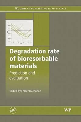 Degradation Rate of Bioresorbable Materials: Prediction and Evaluation (Hardback)