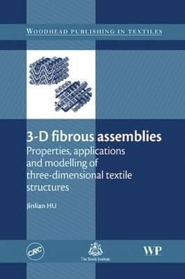 3D Fibrous Assemblies: Properties, Applications and Modelling of Three-Dimensional Textile structures (Hardback)
