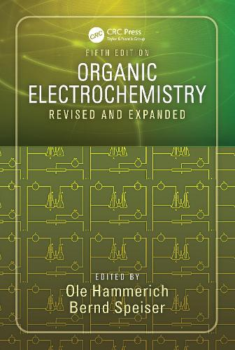 Organic Electrochemistry, Fifth Edition: Revised and Expanded (Hardback)
