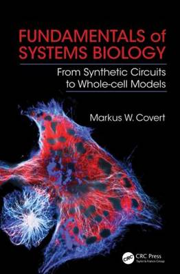 Fundamentals of Systems Biology: From Synthetic Circuits to Whole-cell Models (Paperback)