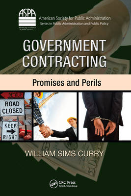 Government Contracting: Promises and Perils - ASPA Series in Public Administration and Public Policy (Hardback)