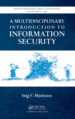 A Multidisciplinary Introduction to Information Security - Discrete Mathematics and Its Applications (Hardback)