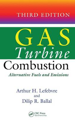 Gas Turbine Combustion: Alternative Fuels and Emissions, Third Edition (Hardback)