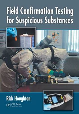 Field Confirmation Testing for Suspicious Substances (Hardback)