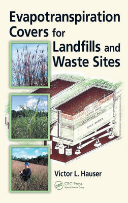 Evapotranspiration Covers for Landfills and Waste Sites (Hardback)