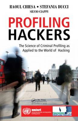 Profiling Hackers: The Science of Criminal Profiling as Applied to the World of Hacking (Paperback)