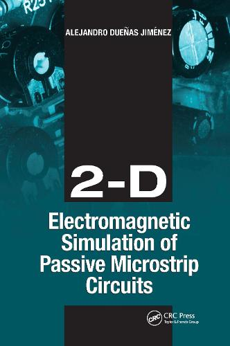 2-D Electromagnetic Simulation of Passive Microstrip Circuits (Hardback)