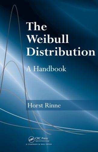 The Weibull Distribution: A Handbook (Hardback)
