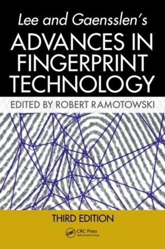 Lee and Gaensslen's Advances in Fingerprint Technology (Hardback)