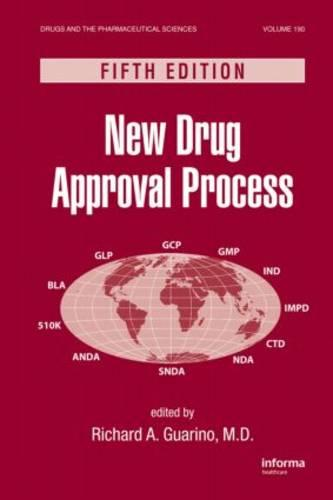 New Drug Approval Process - Drugs and the Pharmaceutical Sciences (Hardback)