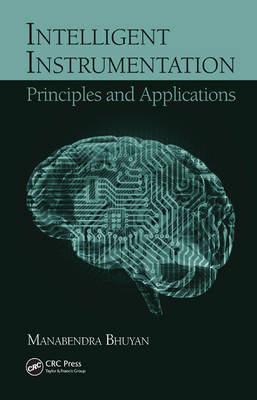 Intelligent Instrumentation: Principles and Applications (Hardback)