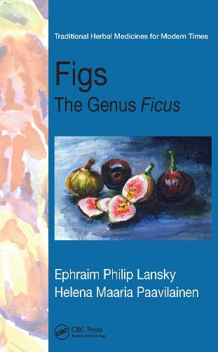 Figs: The Genus Ficus - Traditional Herbal Medicines for Modern Times (Hardback)