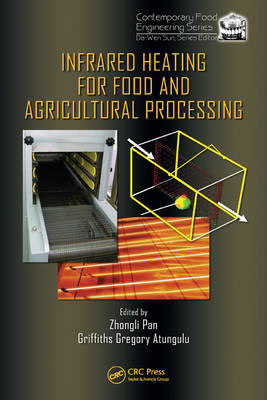 Infrared Heating for Food and Agricultural Processing - Contemporary Food Engineering (Hardback)