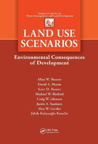 Land Use Scenarios: Environmental Consequences of Development - Integrative Studies in Water Management & Land Deve (Hardback)