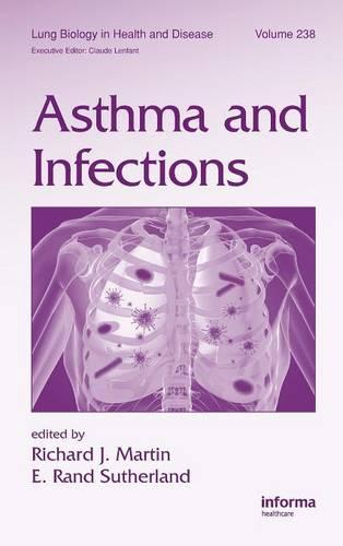 Asthma and Infections - Lung Biology in Health and Disease (Hardback)