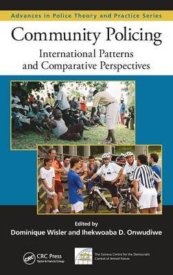 Community Policing: International Patterns and Comparative Perspectives - Advances in Police Theory and Practice (Hardback)