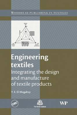 Engineering Textiles: Integrating the Design and Manufacture of Textile Products (Hardback)