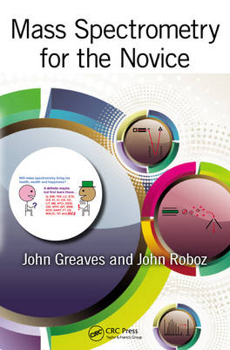 Mass Spectrometry for the Novice (Paperback)