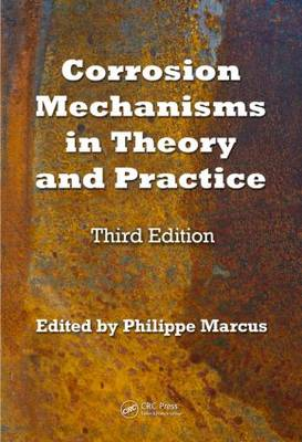 Corrosion Mechanisms in Theory and Practice, Third Edition - Corrosion Technology (Hardback)