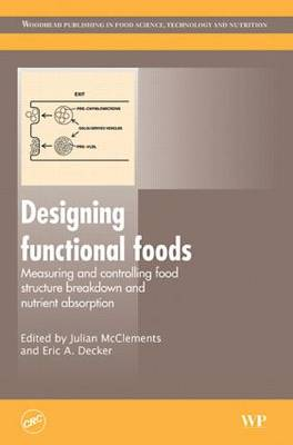 Designing Functional Foods: Measuring and Controlling Food Structure Breakdown and Nutrient Absorption (Hardback)
