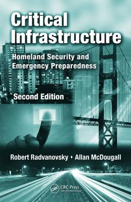 Critical Infrastructure: Homeland Security and Emergency Preparedness (Hardback)