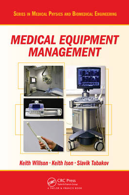 Medical Equipment Management - Series in Medical Physics and Biomedical Engineering (Hardback)