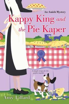 Kappy King and the Pie Kaper - An Amish Mystery (Paperback)