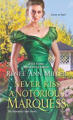 Never Kiss a Notorious Marquess - Infamous Lords, The (Paperback)