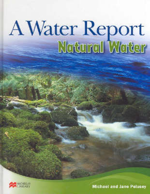 Water Report Natural Water Macmillan Library (Hardback)