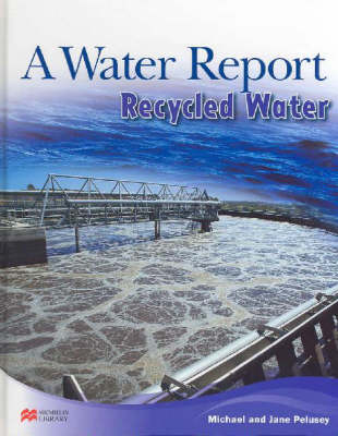 Water Report Recycled Water Macmillan Library (Hardback)