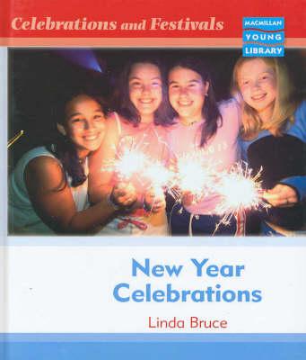Celebrations and Festivals New Year Celebrations Macmillan Library (Hardback)