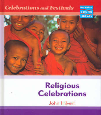Celebrations and Festivals Religious Ceremonies Macmillan Library (Hardback)