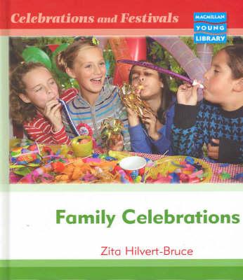 Celebrations and Festivals Family Celebrations Macmillan Library (Hardback)