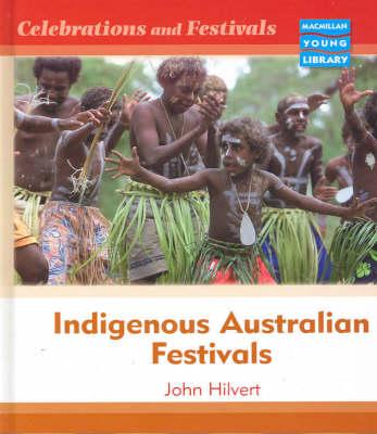 Celebrations and Festivals Indigenous Australia Macmillan Library (Hardback)