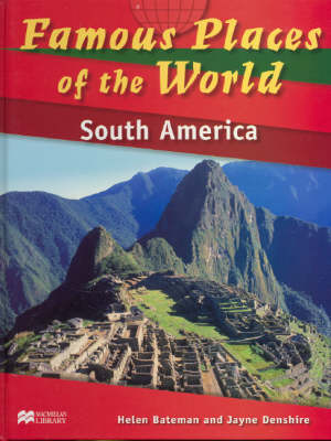 Famous Places of the World South America Macmillan Library (Hardback)