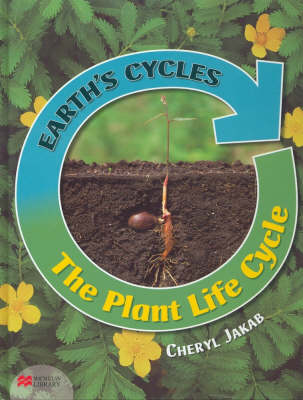 Earth's Cycles Plant Life Cycle Macmillan Library (Hardback)