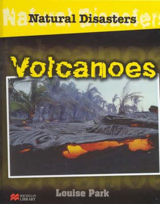 Natural Disasters Volcanoes Macmillan Library (Hardback)