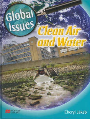 Global Issues Clean Air and Water Macmillan Library (Hardback)