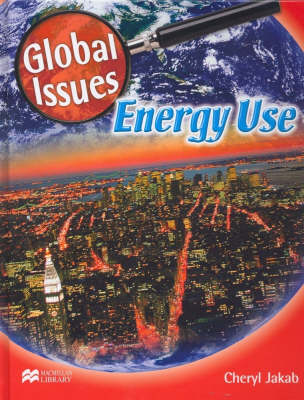 Global Issues Energy Use Macmillan Library (Hardback)