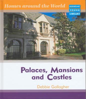 Homes Around World Palaces Mansions Castles Macmillan Library (Hardback)