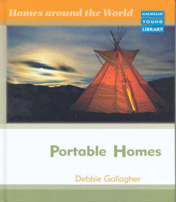 Homes Around World Portable Homes Macmillan Library (Hardback)
