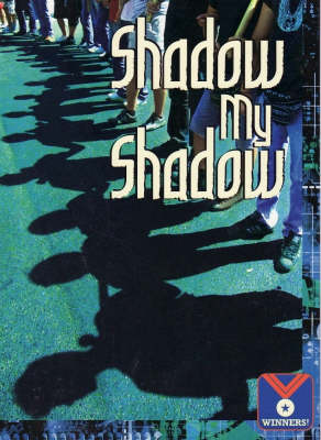 Shadow My Shadow: Physical Science, Heat/Light/Sound - Winners (Paperback)