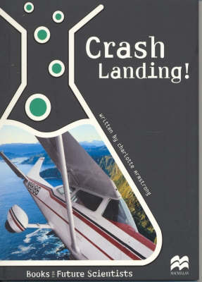 Crash Landing: Physical Science: Pulleys and Levers - Future Scientists (Paperback)