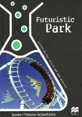 Futuristic Park - Future Scientists (Paperback)